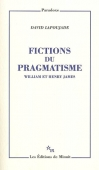 Fictions du pragmatisme. William et Henry James