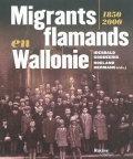 Migrants flamands en Wallonie. 1850-2000