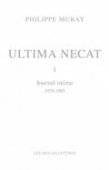 Ultima necat Volume 1, Journal intime (1978-1985)